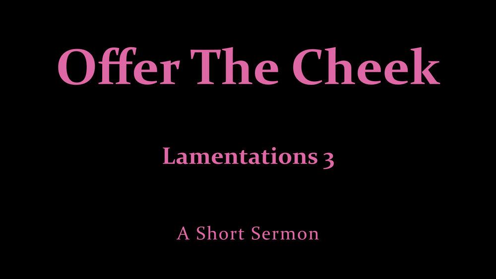 Offer The Cheek - Lamentations 3 - A Short Sermon.jpeg