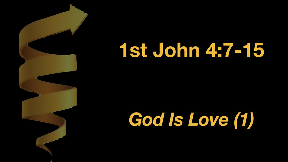 1 John 4;7-25 God Is Love (1) WIDE.jpeg