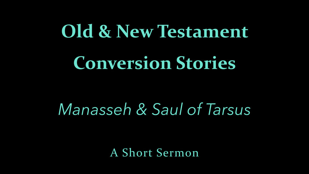 Old & New Testament Conversion Stories - A Short Sermon.001.jpeg