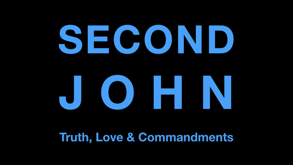 2nd John Truth Love And Commandments WIDE.001.jpeg