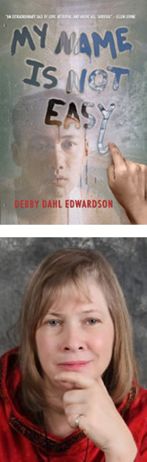 2011_My Name is Not Easy Debby Dahl Edwardson.jpg