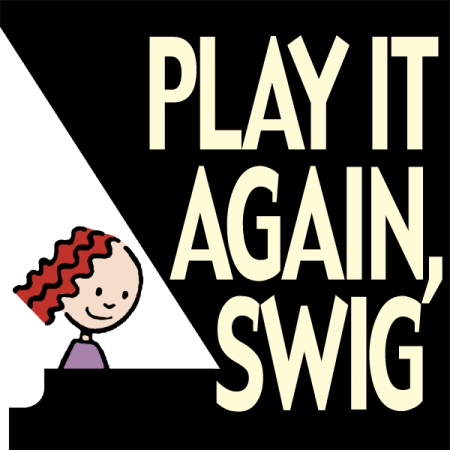 Play It Again, Swig