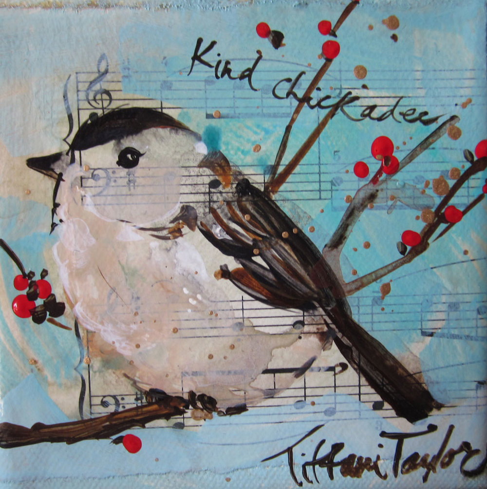 Your Heart: Kind Chickadee