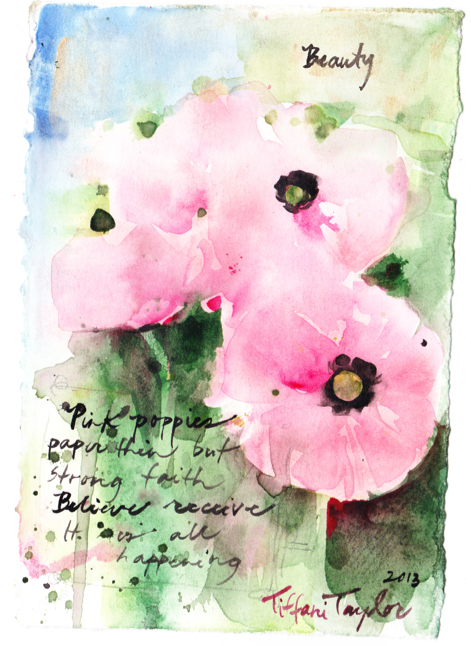 Pink Poppies: Beauty, Faith, Believe...
