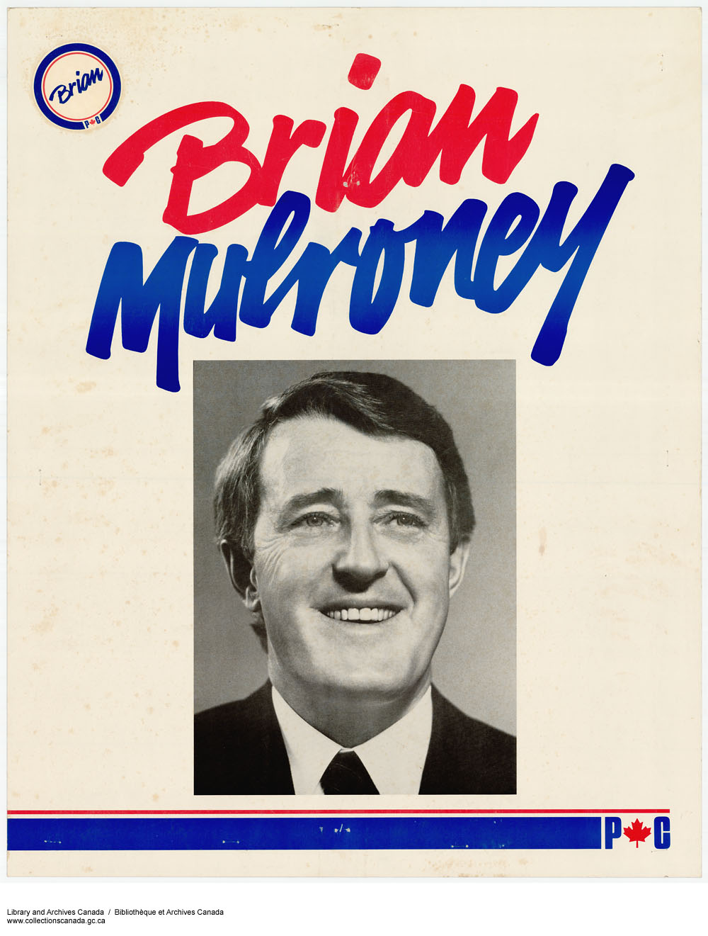 A Brian Mulroney Campaign Poster from the 1980s, via  Library and Archives Canada .