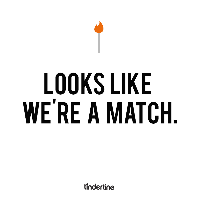 TINDERTINES_0000_A MATCH copy.jpg