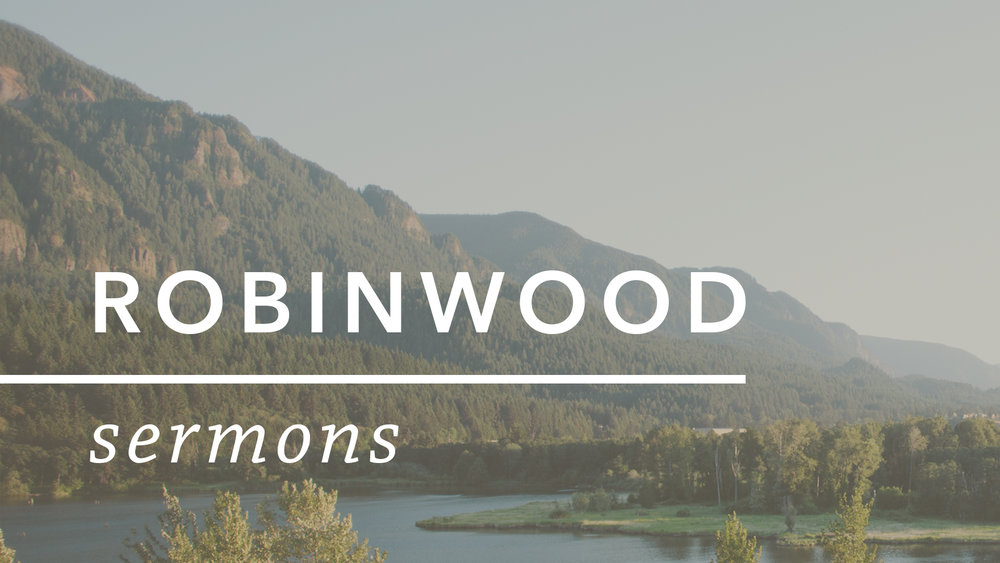 Sermons from the former Robinwood Campus