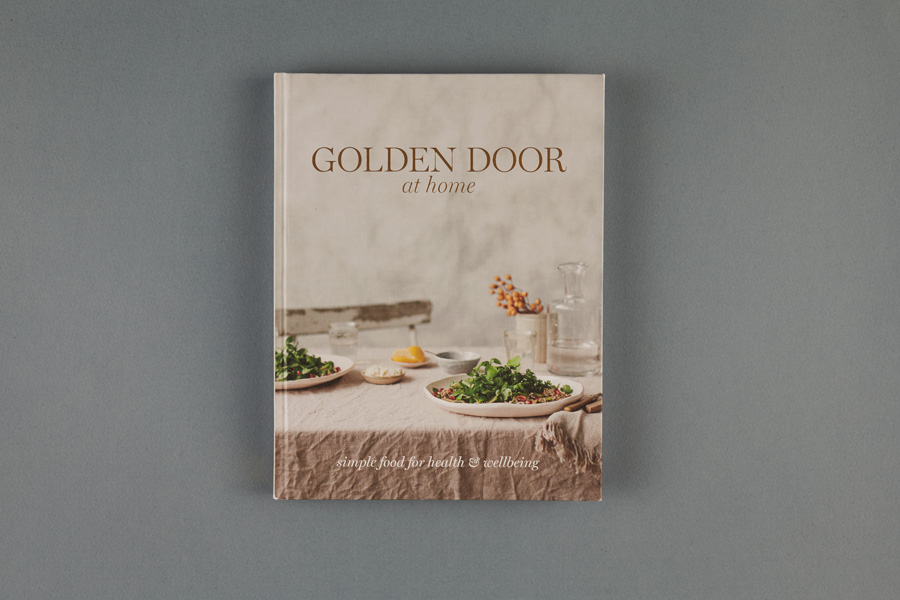 SELF PUBLISHED + DESIGNED : Golden Door at Home by Golden Door + Photography Luisa Brimble