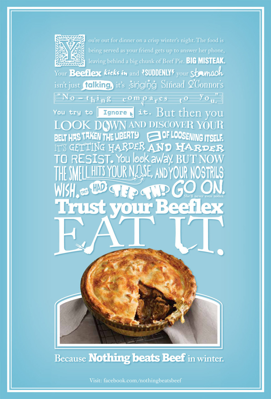 So-so copy carried by nicely executed typography all wrapped up in an ad that speaks straight to my heart and grumbling tummy.