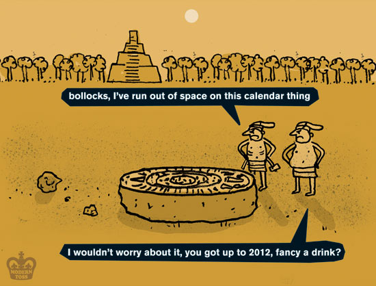 och-annie :      It's The End Of The World this Friday according to the Mayan Calendar, here's how they probably worked it out.     Thanks  to the always wonderful  Modern toss