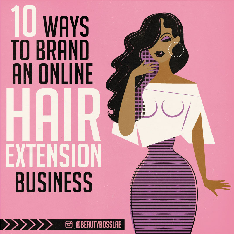 10 ways to brand an online hair extension business beauty boss lab lets be frank the hair extension industry is a very crowded market with so many options out there and people even selling from the trunk of their car how pmusecretfo Images