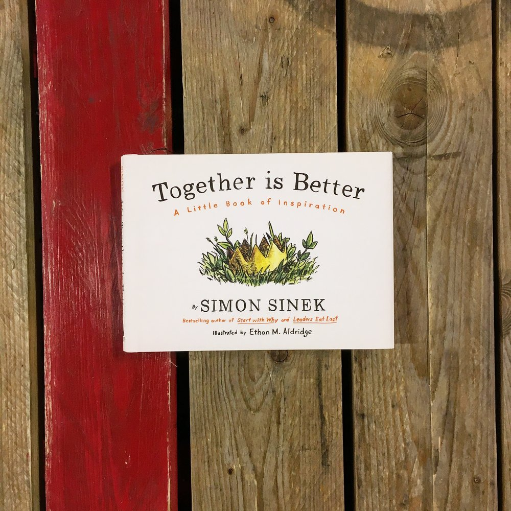 Together is Better by Simon Sinek  - From John T. Meyer, CEO of Lemonly