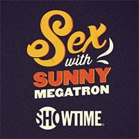 "Visit ""Sex With Sunny Megatron"""