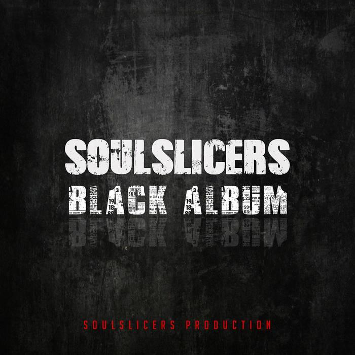 BLACK ALBUM - SOULSLICERS