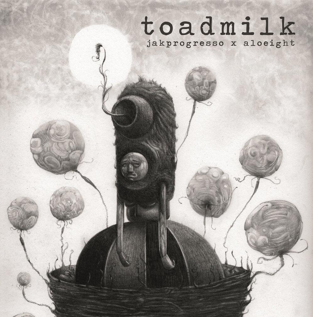 TOADMILK - JAKPROGRESSO & ALOEIGHT
