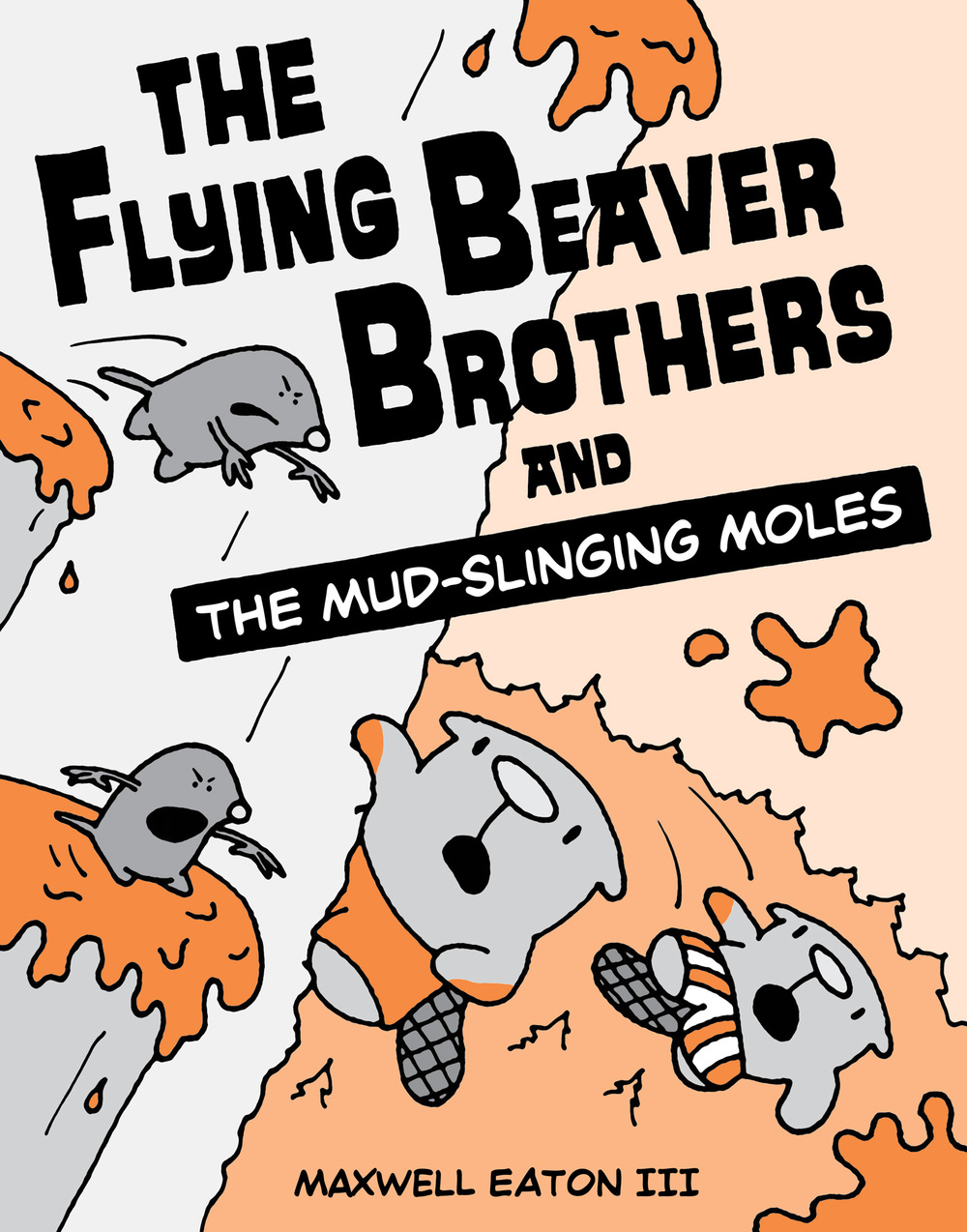 Maxwell-Eaton-III-The-Flying-Beaver-Brothers-and-the-Mud-Slinging-Moles.jpg
