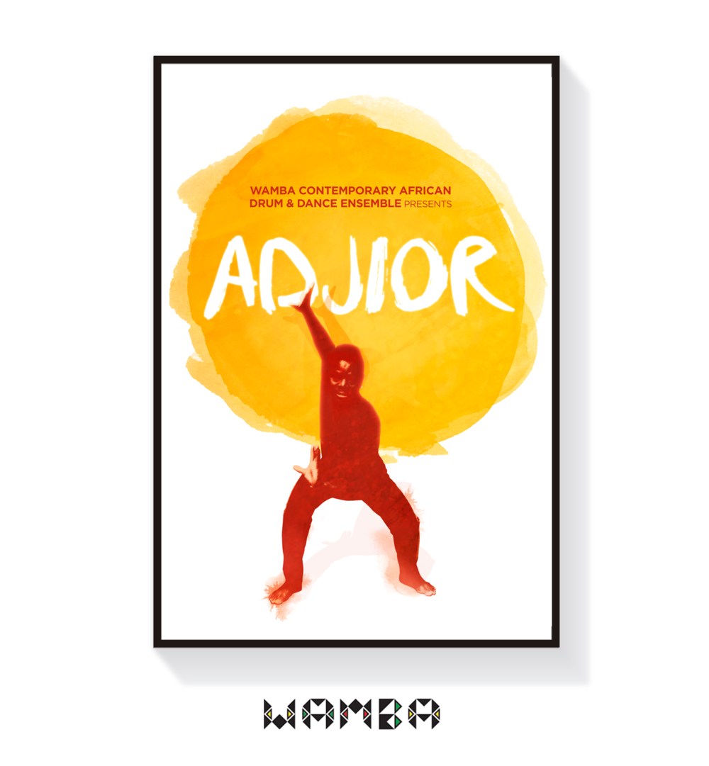 """arts & culture + pro bono poster series   The arts have always been a source of inspiration for me. So this poster series for Wamba Drum & Dance Ensemble's ADJIOR was a labor of love.  Wamba was born out of the desire to blend traditional african dance and music, with a modern and contemporary twist. Rooted in Ghanaian culture, the group aims to create a cultural community through dance that includes people from all walks of life. """"Wamba"""" in the language of the Ga people from Ghana, means, """"we are coming to gather."""""""