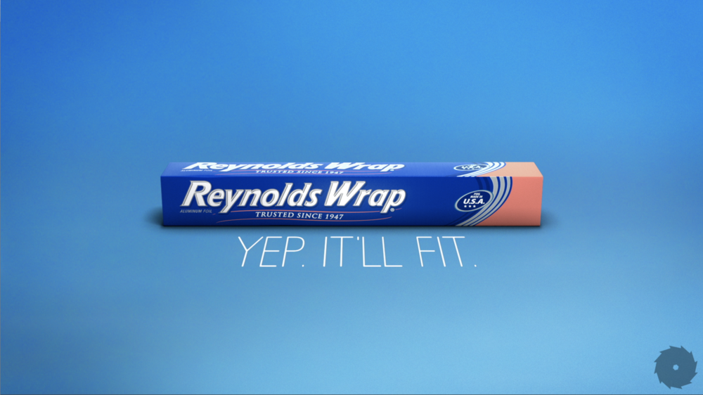 Reynolds Wrap: 'Yup. It'll Fit.'