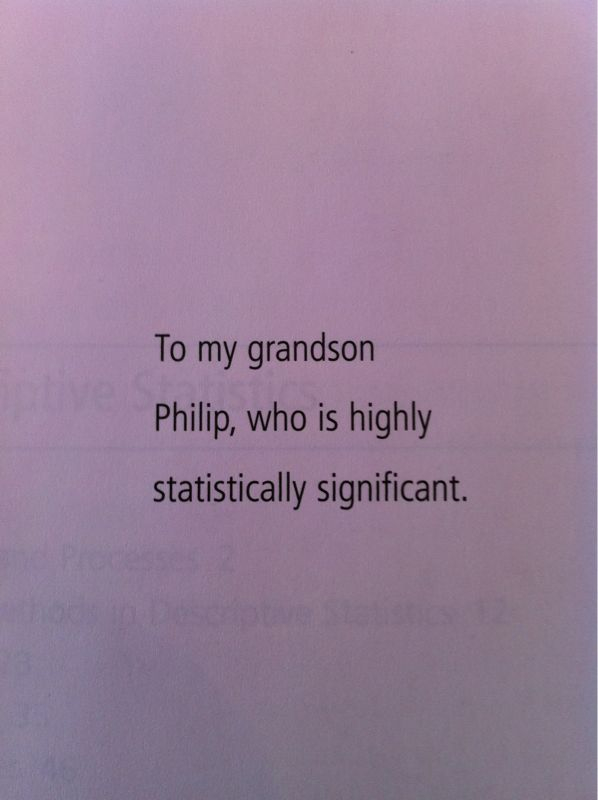 dedication page in my statistics textbook.
