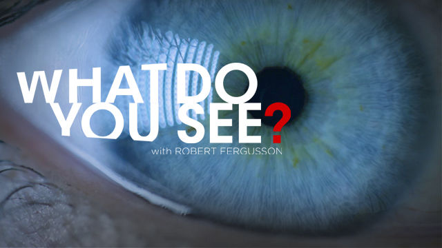 Hillsong Channel | What Do You See? with Robert Fergusson    On-Set  Director of Photography (Episodes 1-5)