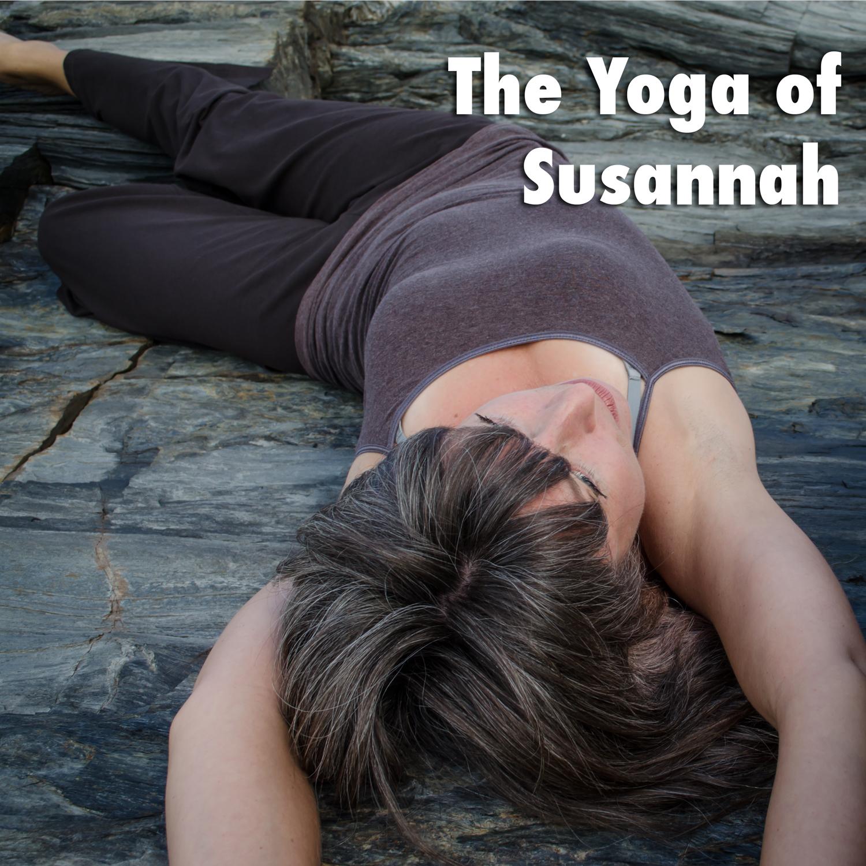 The Yoga Of Susannah Podcast - The Yoga of Susannah