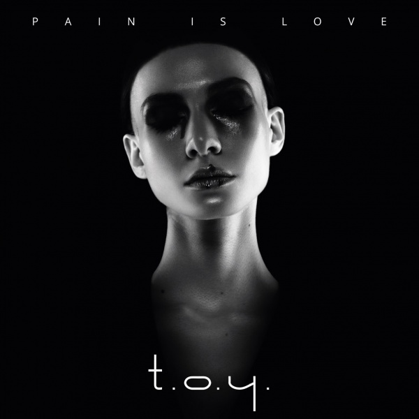 T.O.Y. - Pain is Love