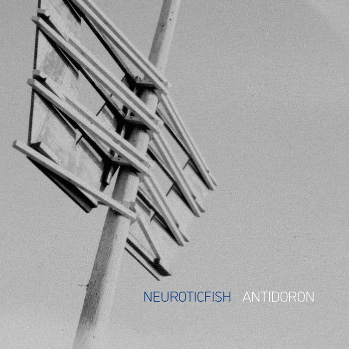 Neuroticfish - Antidoron