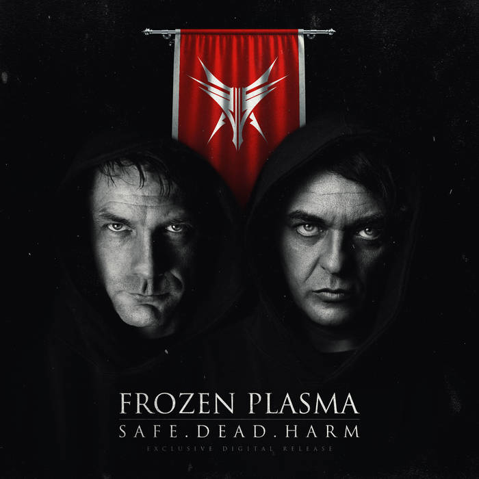 Frozen Plasma - Safe. Dead. Harm.