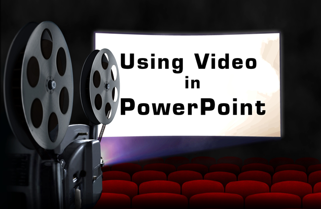 Using Video in PowerPoint Tips Advice