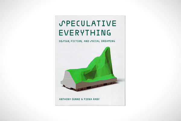Dunne & Raby, Speculative Everything
