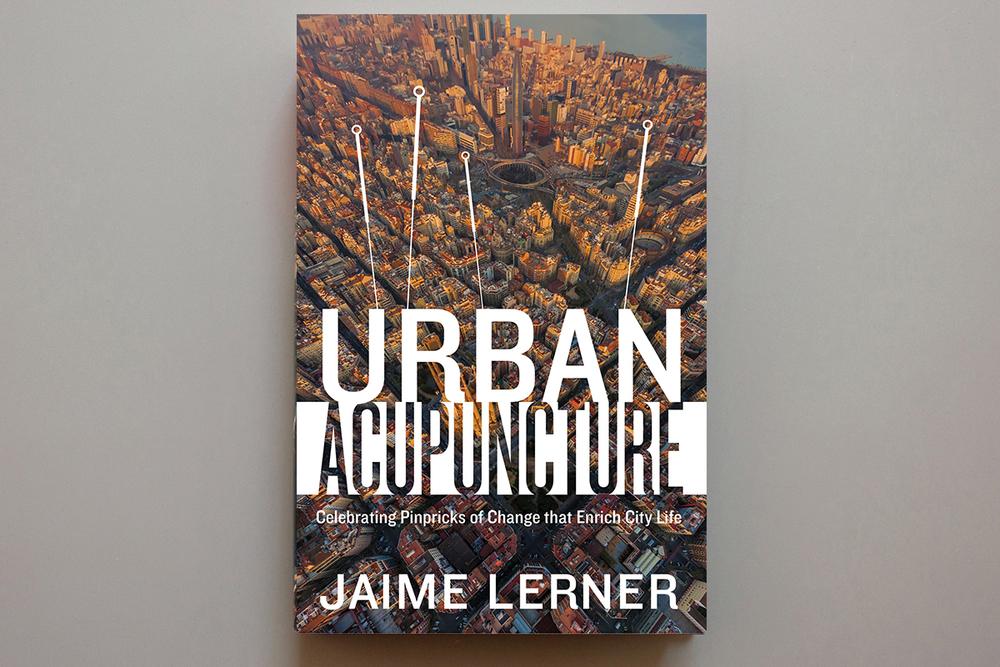 Jaime Lerner, Urban Acupuncture