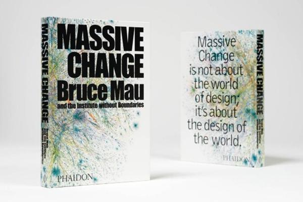 Bruce Mau, Massive Change