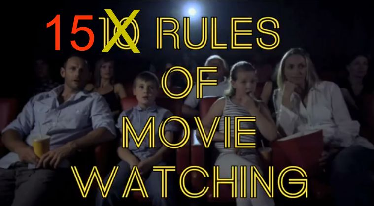 The 15 Rules of Movie Watching! — GeekTyrant