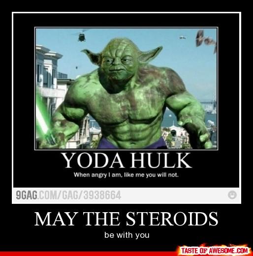 """Yoda Hulk — """"May The Steroids"""" via  Taste of Awesome  via  9GAG"""