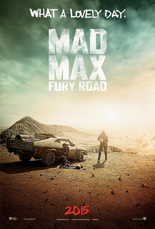 mad max fury road teaser poster what a lovely day geektyrant. Black Bedroom Furniture Sets. Home Design Ideas