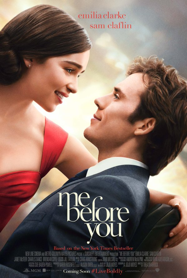 MGM's romantic drama Me Before You is based on the bestseller written by Jojo Moyes, and it tells the story of a small-town girl named Louisa (Emilia ...