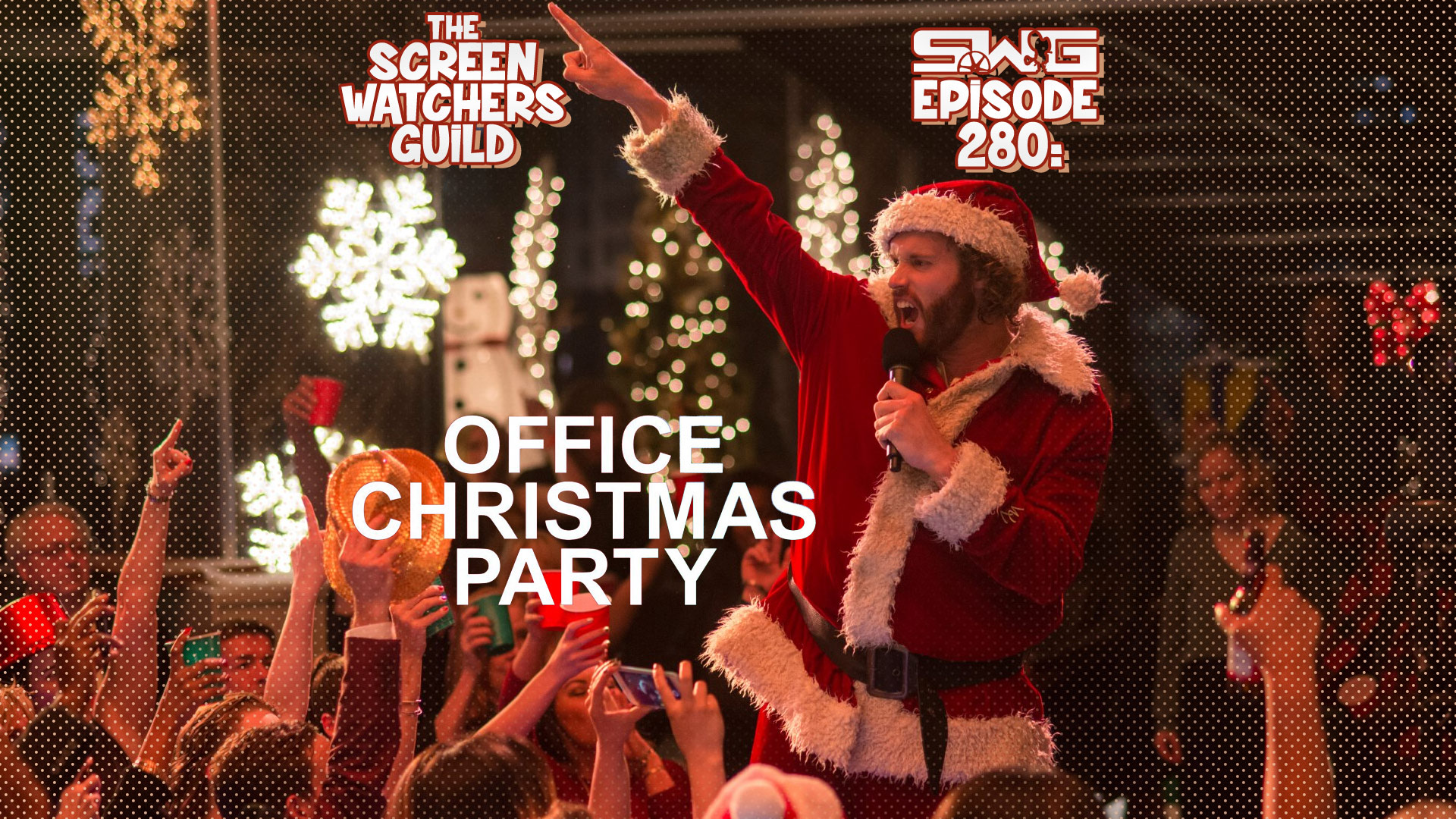 Screen Watchers Guild: Ep. 280 — OFFICE CHRISTMAS PARTY — GeekTyrant