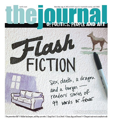Aug. 8, 2013 cover of the North Coast Journal. Sharpie and Photoshop illustration for the annual Flash Fiction contest. (Watercolor illustrations by Joel Mielke, Carson Park Design.) Copyright 2013 North Coast Journal. All rights reserved.
