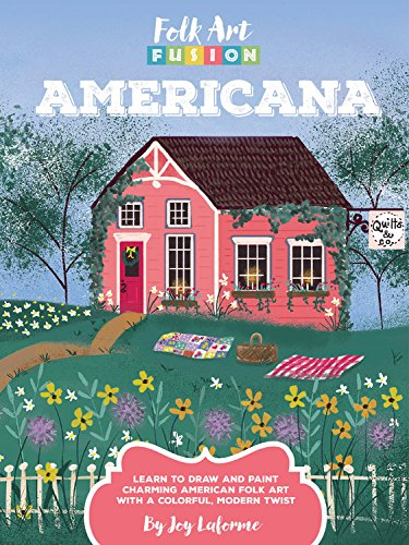 Folk Art Fusion: Americana by Joy Laforme