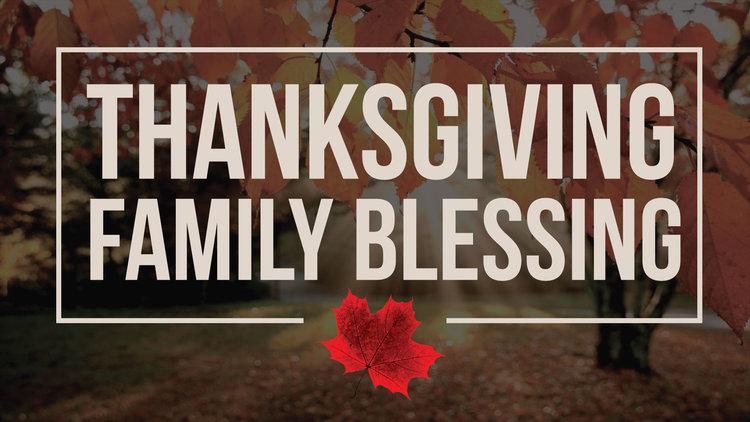 Thanksgiving Family Blessing 2017