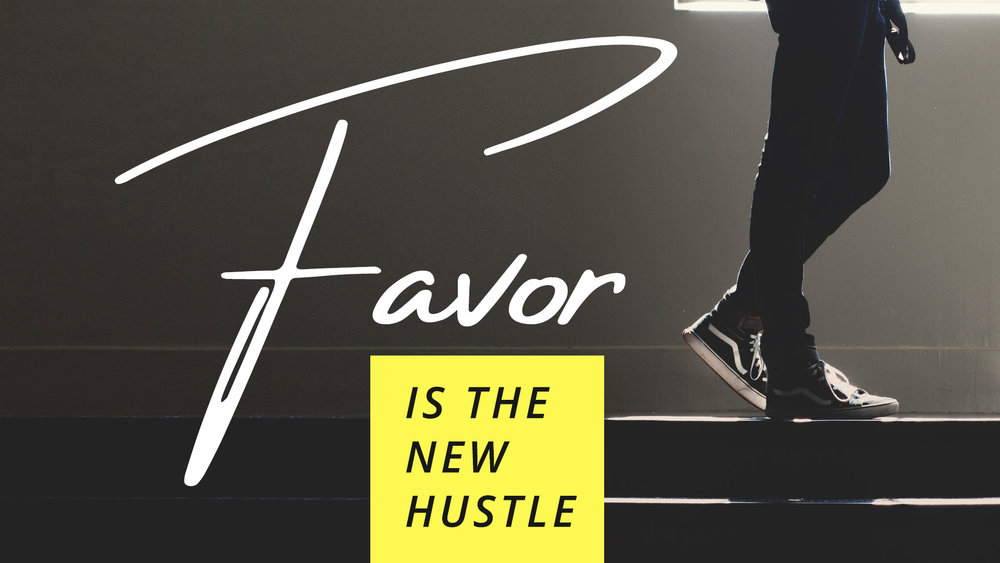 Favor is the new hustle.jpg