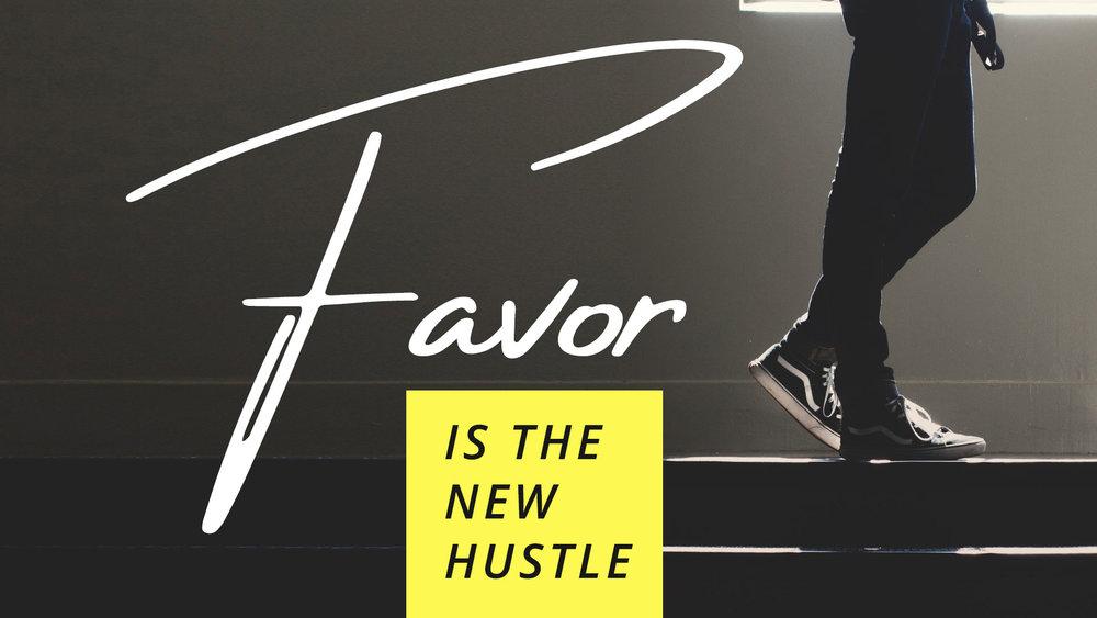 Favor is the new hustle.jpg