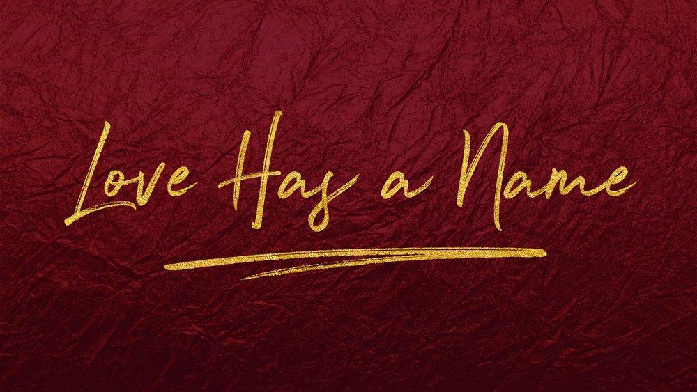 Love Has a Name.jpg