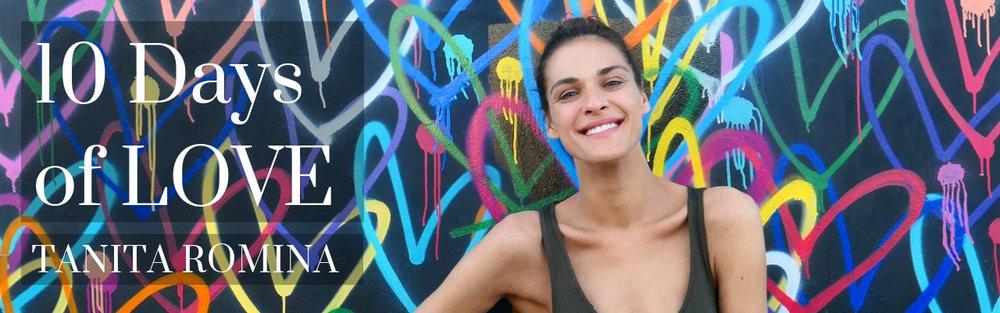 10 Tage Online Programm - 10 Days of LOVE mit Tanita    Kosten: 150€  (Ratenzahlung in drei Monatsraten möglich)