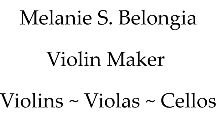 Melanie S. Belongia Violin Maker