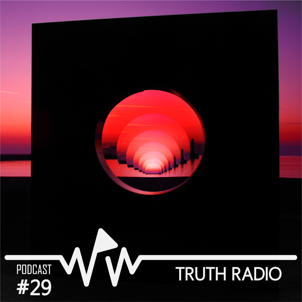 Truth Radio - We Play Wax Podcast #29.png