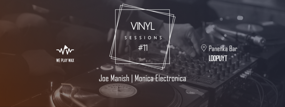 Vinyl Sessions #11 - Joe Manish and Monica Electronica
