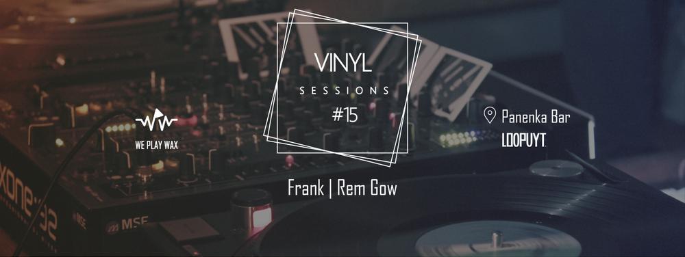 Vinyl Sessions #15 - Frank, Rem Gow