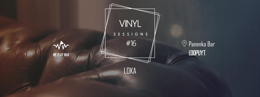 Vinyl Sessions #16 - LOKA