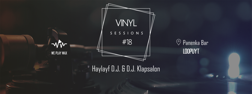 Vinyl Sessions #18 - Haylayf DJ and DJ Klapsalon